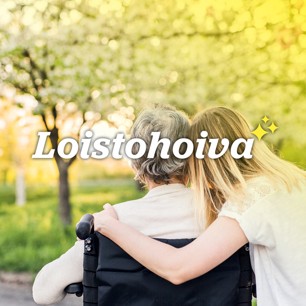 Mainostoimisto Uhman referenssi: Loistohoiva. Kuvassa on Loistohoivan logo sekä nainen halaamassa pyörätuolissa istuvaa vanhempaa naista.